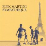 Je ne veux pas écouter Pink Martini !